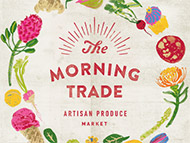 The Morning Trade - Artisan Produce Market